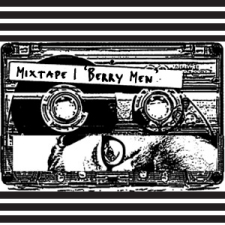 Mixtape I, Berry Men