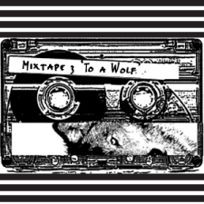 Mixtape Iii, To A Wolf - http://www.silkwormsink.com/customise/upload/pictures/ecommerce/product/56_a.jpg