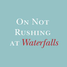 Vol V, On Not Rushing At Waterfalls - http://www.silkwormsink.com/customise/upload/pictures/ecommerce/product/5_a.jpg