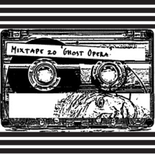 Mixtape XX, Ghost Opera